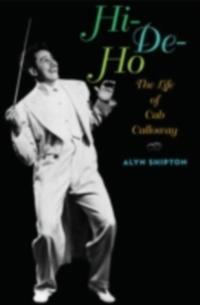 Hi-de-ho: The Life of Cab Calloway