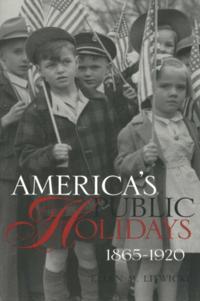 America's Public Holidays, 1865-1920