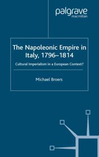 Napoleonic Empire in Italy, 1796-1814