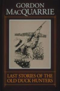 Last Stories of the Old Duck Hunters