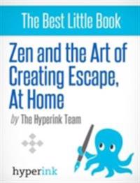 Zen and the Art of Creating Escape at Home