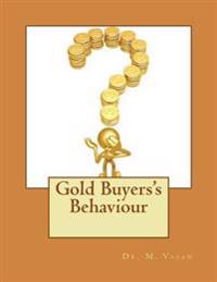 Gold Buyers? Behaviour