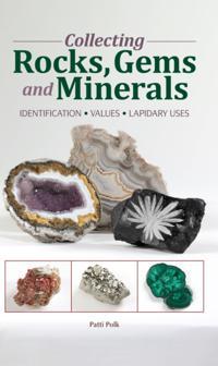 Collecting Rocks, Gems & Minerals