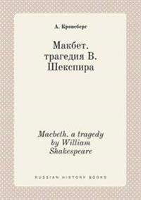 Macbeth. a Tragedy by William Shakespeare