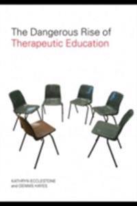 Dangerous Rise of Therapeutic Education