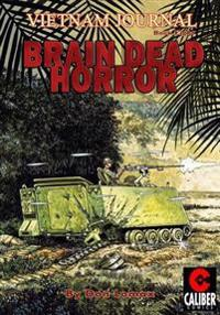 Vietnam Journal: Vol. 8 - Brain Dead Horror