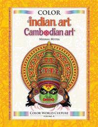 Color World Culture: Indian Art & Cambodian Art