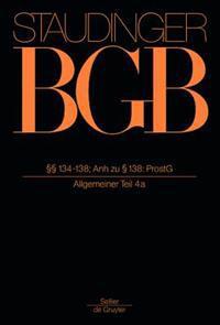 134-138; Anh Zu 138: Prostg: (Allgemeiner Teil 4a)