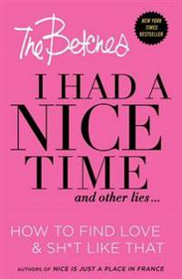 I Had a Nice Time and Other Lies...