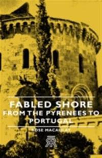 Fabled Shore - From the Pyrenees to Portugal