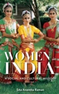 Women in India: A Social and Cultural History [2 volumes]