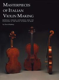 Masterpieces of Italian Violin Making (1620-1850)