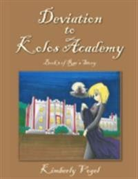 Deviation to Kolos Academy: Book 3 of Rae's Story