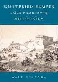 Gottfried Semper and the Problem of Historicism