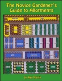 Novice Gardener's Guide to Allotments