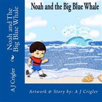 Noah and the Big Blue Whale