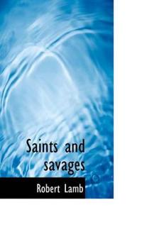 Saints and Savages