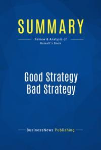 Summary: Good Strategy Bad Strategy - Richard Rumelt