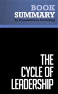 Summary : The Cycle of Leadership - Noel Tichy and Nancy Cardwell