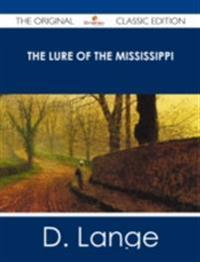 Lure of the Mississippi - The Original Classic Edition