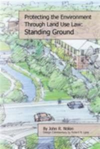 Protecting the Local Environment Through Land Use Law: Standing Ground