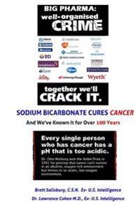 Sodium Bicarbonate Cures Cancer and We've Known It for 100 Years: We Debunk Quackwatch.com