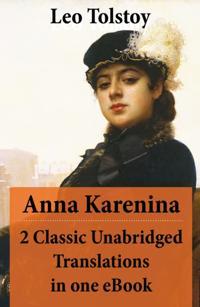 Anna Karenina - 2 Classic Unabridged Translations in one eBook (Garnett and Maude translations)