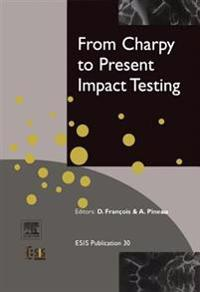 From Charpy to Present Impact Testing
