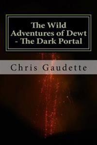 The Wild Adventures of Dewt - The Dark Portal