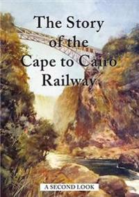 Story of the cape to cairo railway - a second look