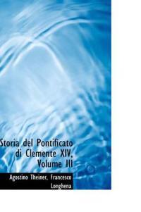 Storia del Pontificato Di Clemente XIV, Volume III