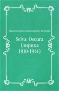 Selva Oscura (lirika 1910-1914) (in Russian Language)