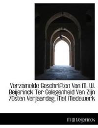 Verzamelde Geschriften Van M. W. Beijerinck Ter Gelegenheid Van Zijn 70sten Verjaardag, Met Medewerk