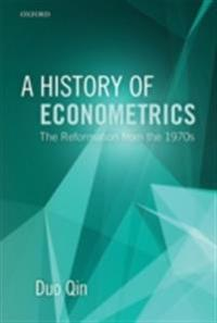 History of Econometrics: The Reformation from the 1970s