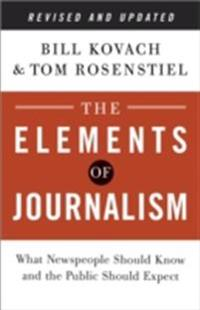 Elements of Journalism, Revised and Updated 3rd Edition