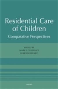 Residential Care of Children Comparative Perspectives
