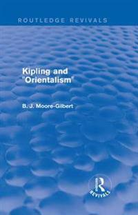 Kipling and &quote;Orientalism&quote; (Routledge Revivals)