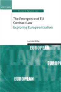 Emergence of EU Contract Law: Exploring Europeanization