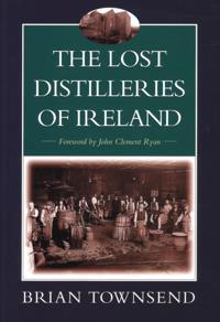 Lost Distilleries of Ireland