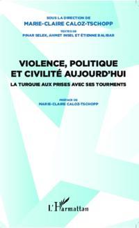 Violence, politique et civilite aujourd'hui