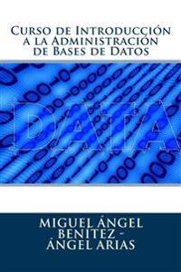 Curso de Introduccion a la Administracion de Bases de Datos