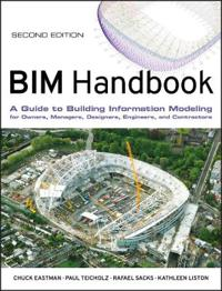 BIM Handbook: A Guide to Building Information Modeling for Owners, Managers