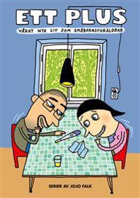 Ett plus : vårat nya liv som småbarnsföräldrar