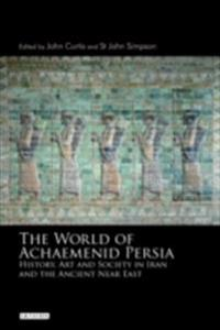 World of Achaemenid Persia, The