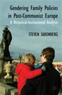 Gendering Family Policies in Post-Communist Europe