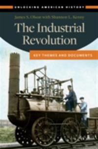 Industrial Revolution: Key Themes and Documents