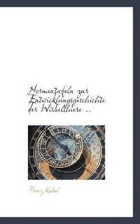 Normentafeln Zur Entwicklungsgeschichte Der Wirbelthiere ..