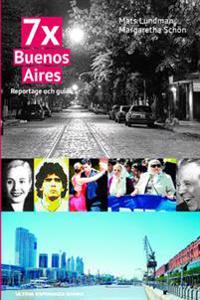 7x Buenos Aires : reportage och guide
