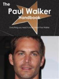Paul Walker Handbook - Everything you need to know about Paul Walker