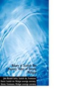 History of Scottish Rite Masonry, Valley of Detroit, Michigan